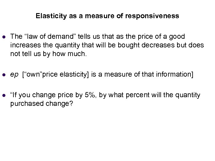 """Income Elasticity as a measure of responsiveness (Normal Goods) l The """"law of demand"""""""
