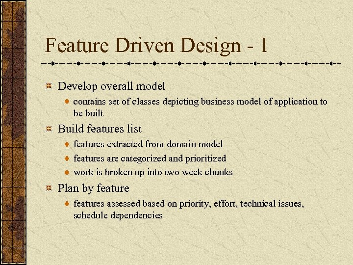 Feature Driven Design - 1 Develop overall model contains set of classes depicting business