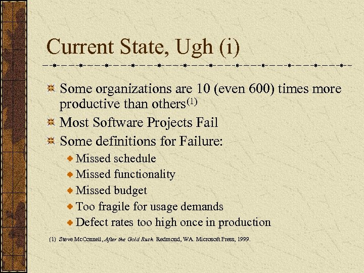 Current State, Ugh (i) Some organizations are 10 (even 600) times more productive than