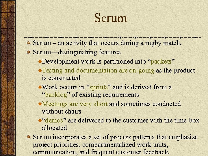 Scrum – an activity that occurs during a rugby match. Scrum—distinguishing features Development work