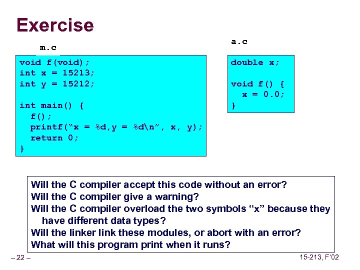 Exercise m. c void f(void); int x = 15213; int y = 15212; int