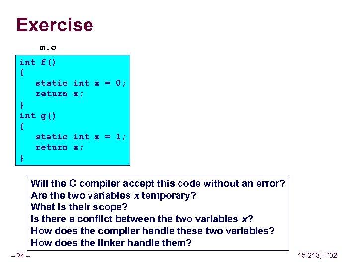 Exercise m. c int f() { static return } int g() { static return