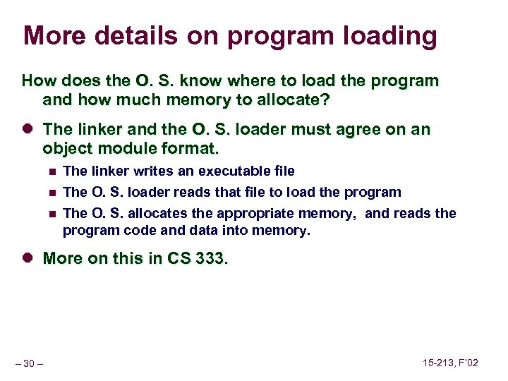 More details on program loading How does the O. S. know where to load