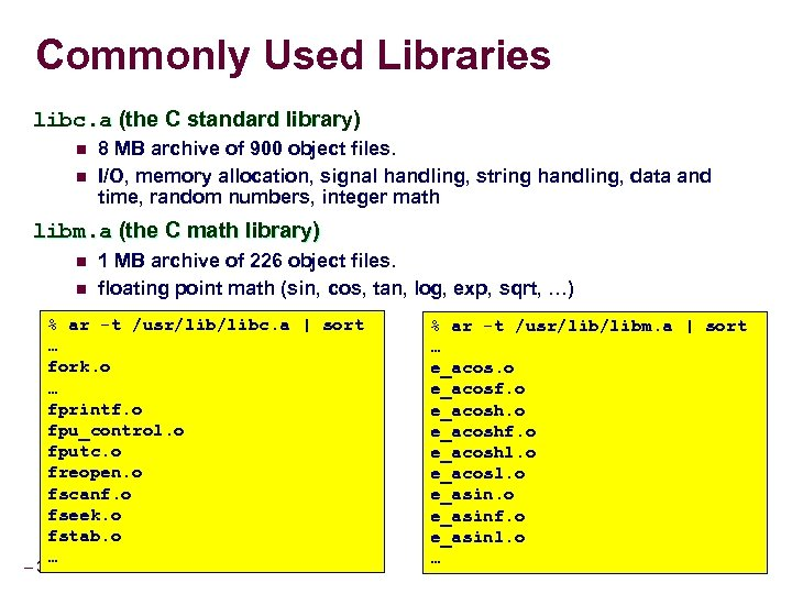 Commonly Used Libraries libc. a (the C standard library) n n 8 MB archive