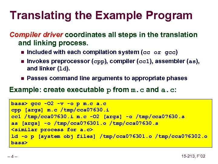 Translating the Example Program Compiler driver coordinates all steps in the translation and linking