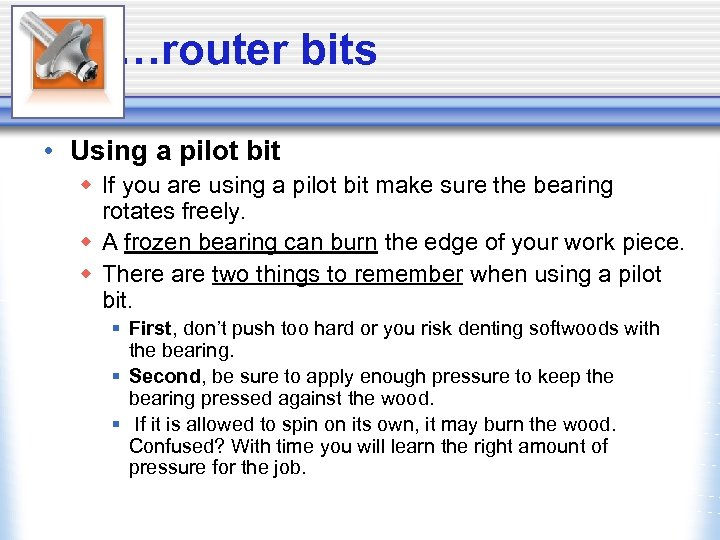 …router bits • Using a pilot bit w If you are using a pilot
