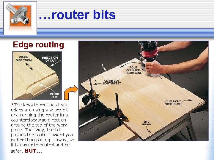 …router bits Edge routing *The keys to routing clean edges are using a sharp