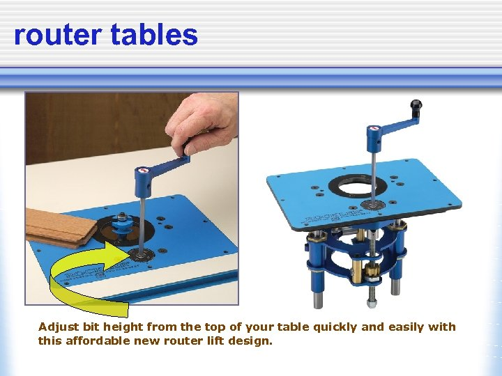 router tables Adjust bit height from the top of your table quickly and easily