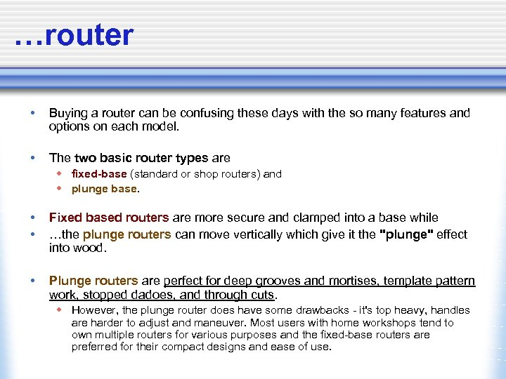 …router • Buying a router can be confusing these days with the so many