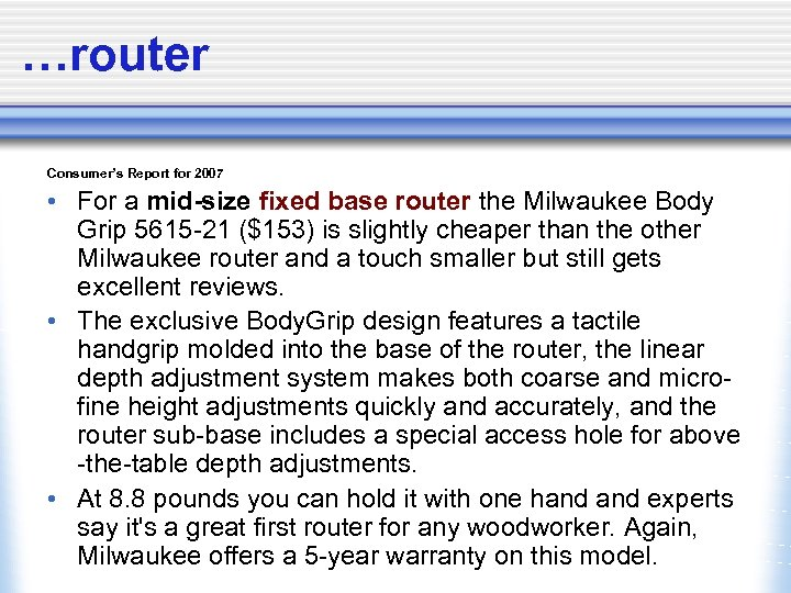 …router Consumer's Report for 2007 • For a mid-size fixed base router the Milwaukee