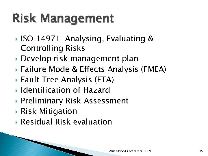 Risk Management ISO 14971 -Analysing, Evaluating & Controlling Risks Develop risk management plan Failure