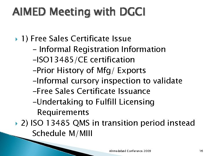 AIMED Meeting with DGCI 1) Free Sales Certificate Issue - Informal Registration Information -ISO