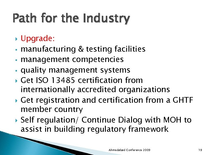Path for the Industry § § § Upgrade: manufacturing & testing facilities management competencies