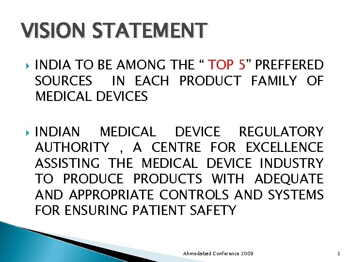 """VISION STATEMENT INDIA TO BE AMONG THE """" TOP 5"""" PREFFERED SOURCES IN EACH"""