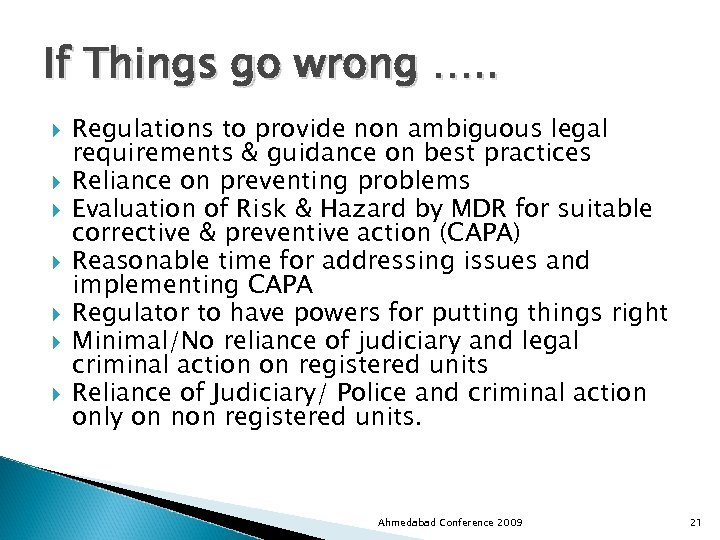 If Things go wrong …. . Regulations to provide non ambiguous legal requirements &