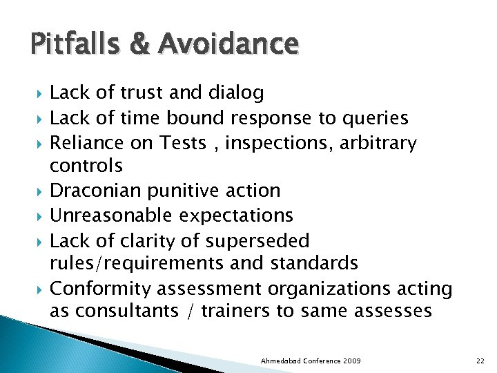 Pitfalls & Avoidance Lack of trust and dialog Lack of time bound response to