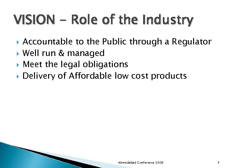 VISION - Role of the Industry Accountable to the Public through a Regulator Well
