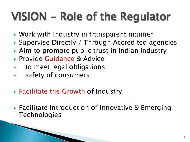 VISION - Role of the Regulator § Work with Industry in transparent manner Supervise