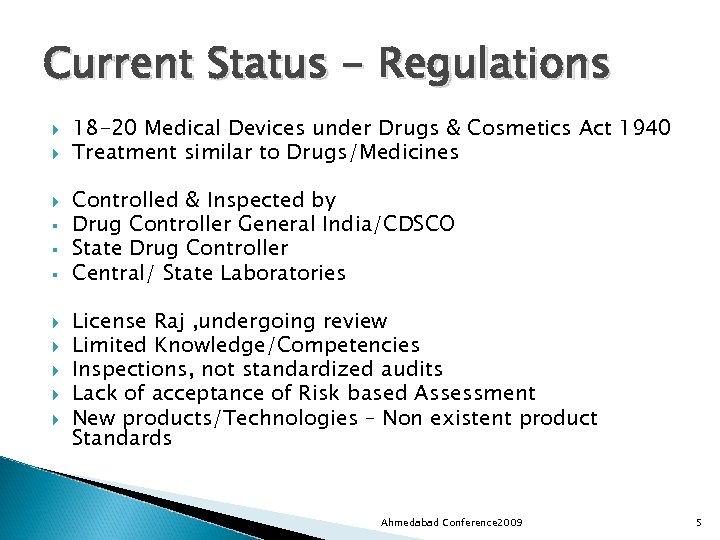 Current Status - Regulations § § § 18 -20 Medical Devices under Drugs &