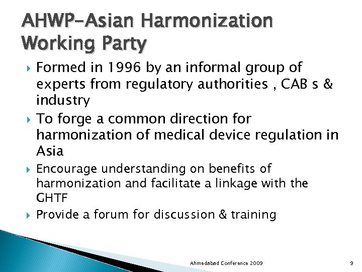 AHWP-Asian Harmonization Working Party Formed in 1996 by an informal group of experts from