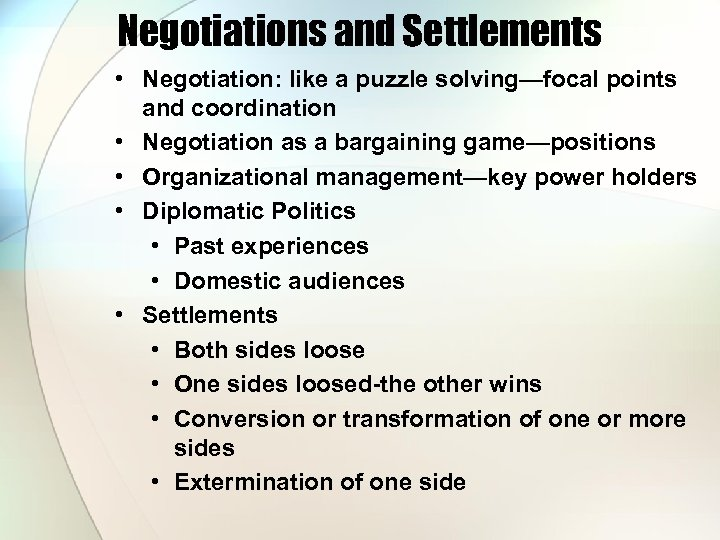 Negotiations and Settlements • Negotiation: like a puzzle solving—focal points and coordination • Negotiation