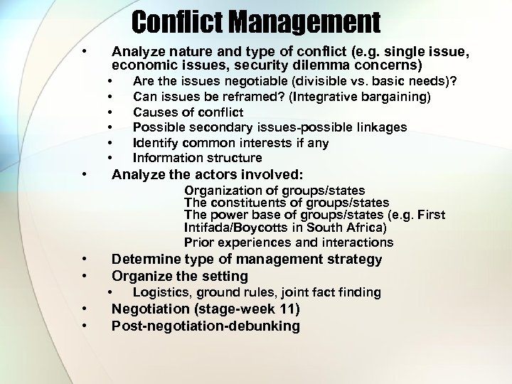 Conflict Management • Analyze nature and type of conflict (e. g. single issue, economic
