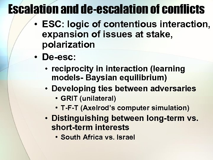 Escalation and de-escalation of conflicts • ESC: logic of contentious interaction, expansion of issues