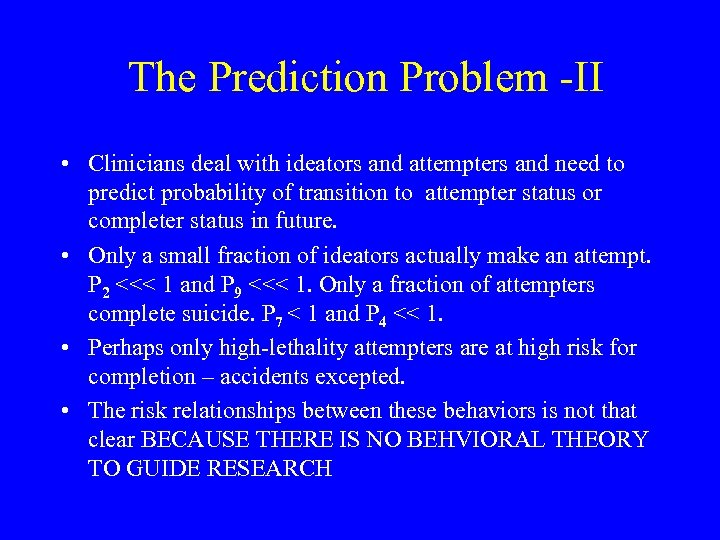 The Prediction Problem -II • Clinicians deal with ideators and attempters and need to