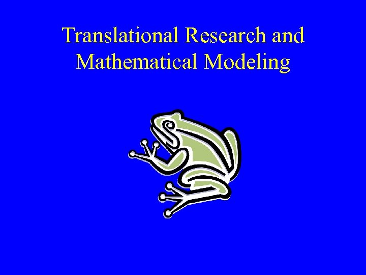 Translational Research and Mathematical Modeling