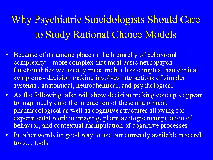 Why Psychiatric Suicidologists Should Care to Study Rational Choice Models • Because of its
