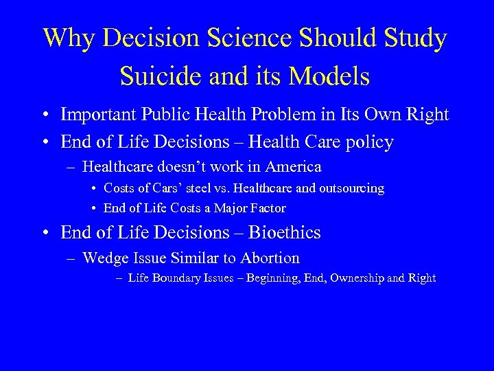 Why Decision Science Should Study Suicide and its Models • Important Public Health Problem