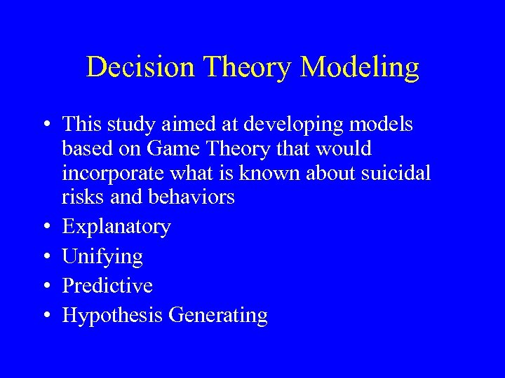 Decision Theory Modeling • This study aimed at developing models based on Game Theory