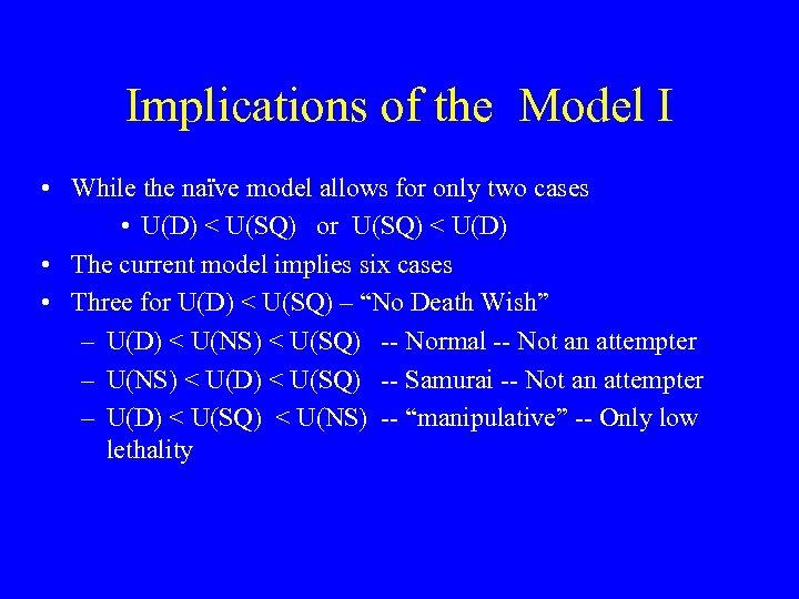 Implications of the Model I • While the naïve model allows for only two
