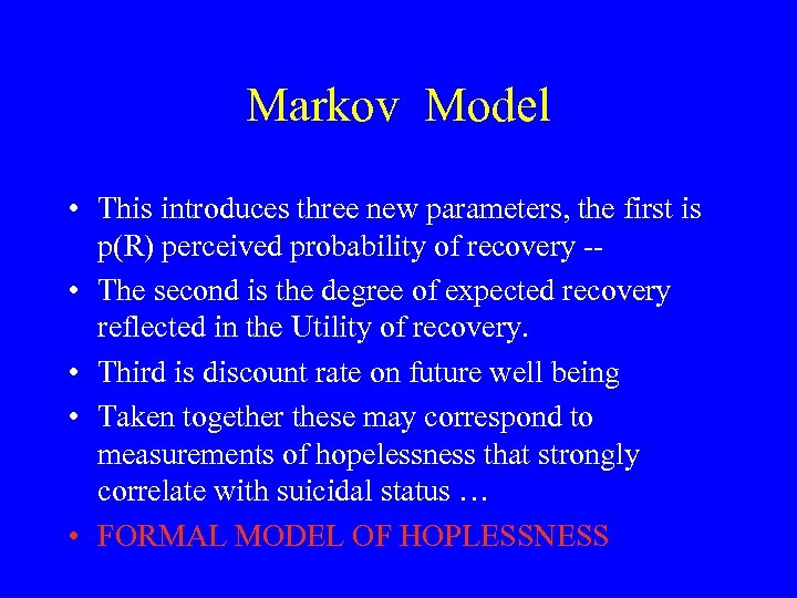 Markov Model • This introduces three new parameters, the first is p(R) perceived probability