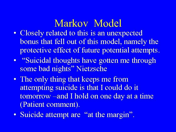 Markov Model • Closely related to this is an unexpected bonus that fell out