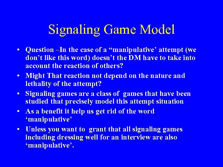 """Signaling Game Model • Question –In the case of a """"manipulative' attempt (we don't"""