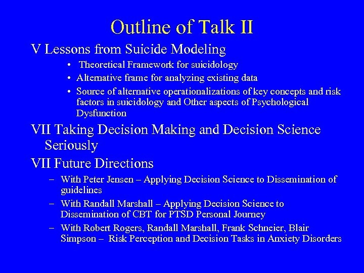Outline of Talk II V Lessons from Suicide Modeling • Theoretical Framework for suicidology
