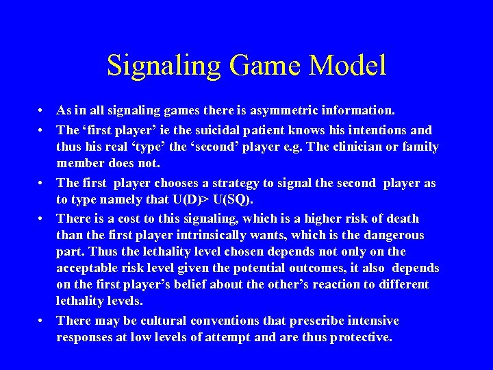 Signaling Game Model • As in all signaling games there is asymmetric information. •