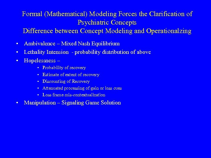 Formal (Mathematical) Modeling Forces the Clarification of Psychiatric Concepts Difference between Concept Modeling and