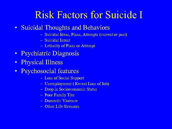 Risk Factors for Suicide I • Suicidal Thoughts and Behaviors – Suicidal Ideas, Plans,