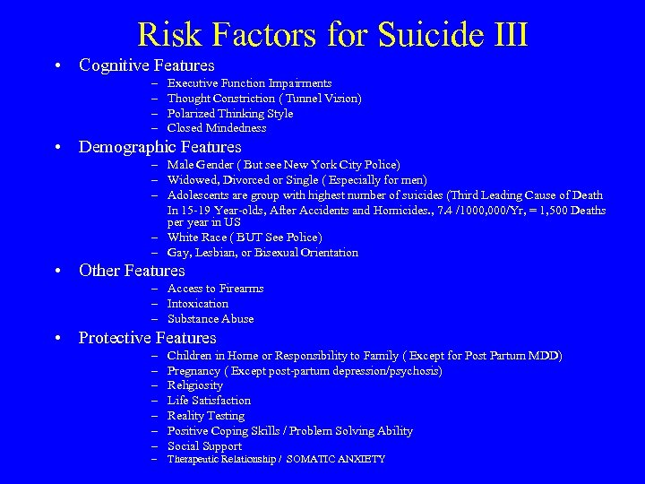 Risk Factors for Suicide III • Cognitive Features – – Executive Function Impairments Thought