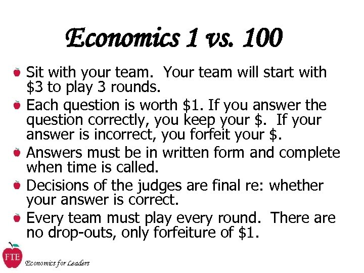 Economics 1 vs. 100 Sit with your team. Your team will start with $3