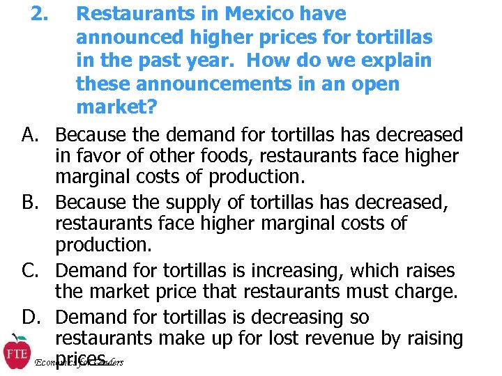 2. Restaurants in Mexico have announced higher prices for tortillas in the past year.
