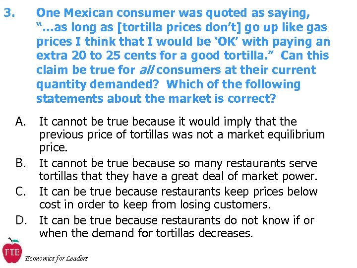 """3. One Mexican consumer was quoted as saying, """"…as long as [tortilla prices don't]"""