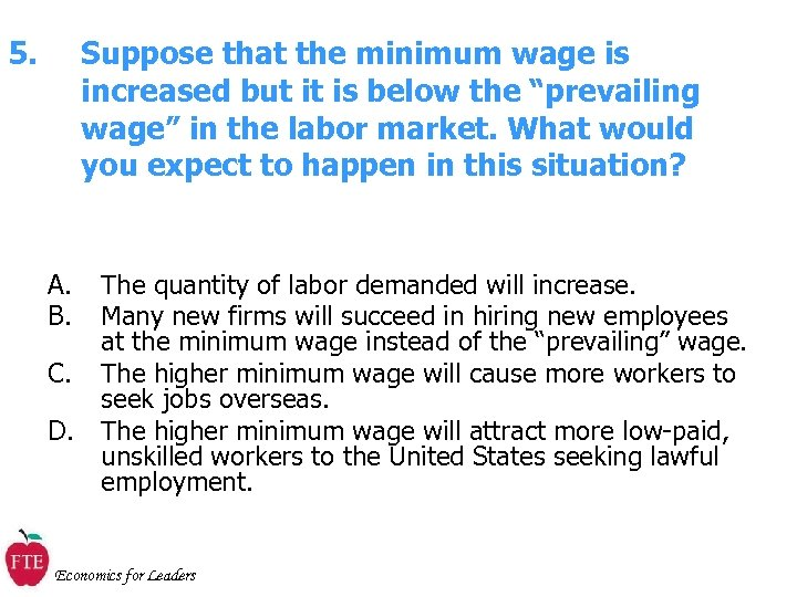 """5. Suppose that the minimum wage is increased but it is below the """"prevailing"""