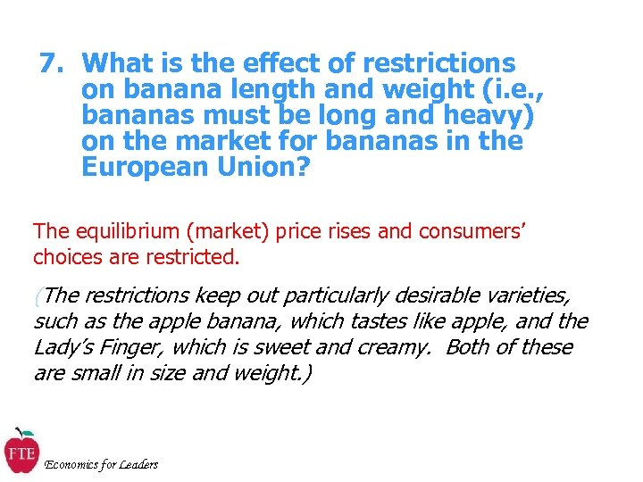 7. What is the effect of restrictions on banana length and weight (i. e.
