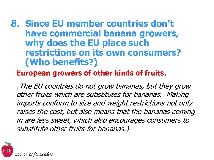8. Since EU member countries don't have commercial banana growers, why does the EU
