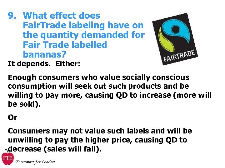 9. What effect does Fair. Trade labeling have on the quantity demanded for Fair