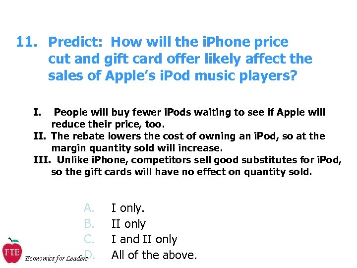11. Predict: How will the i. Phone price cut and gift card offer likely