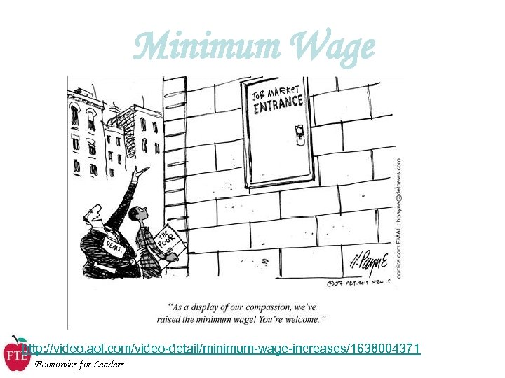 Minimum Wage http: //video. aol. com/video-detail/minimum-wage-increases/1638004371 Economics for Leaders